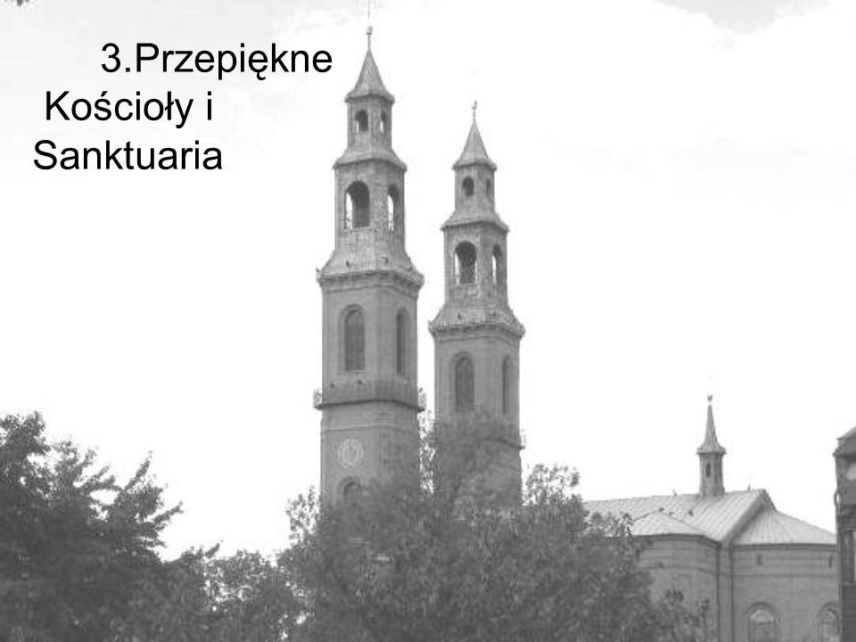 3.Przepiękne Kościoły i Sanktuaria