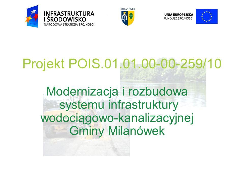 Projekt POIS.01.01.00-00-259/10 Modernizacja i rozbudowa systemu infrastruktury wodociągowo-kanalizacyjnej Gminy Milanówek.