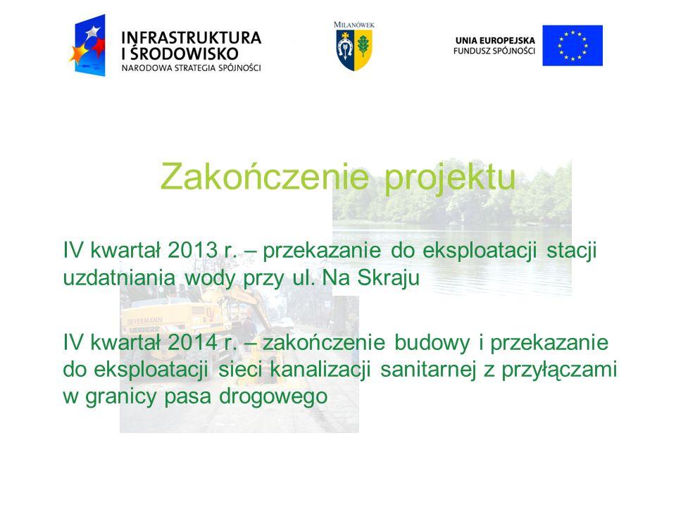 Zakończenie projektu IV kwartał 2013 r. – przekazanie do eksploatacji stacji uzdatniania wody przy ul. Na Skraju.