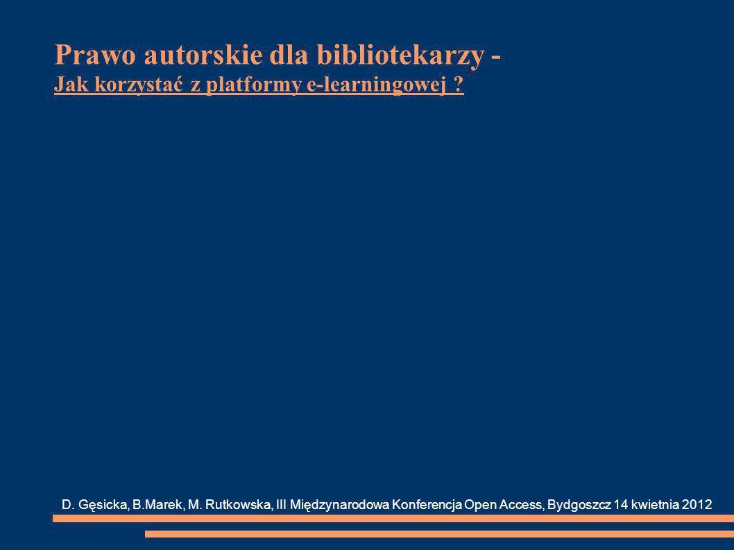 Prawo autorskie dla bibliotekarzy - Jak korzystać z platformy e-learningowej