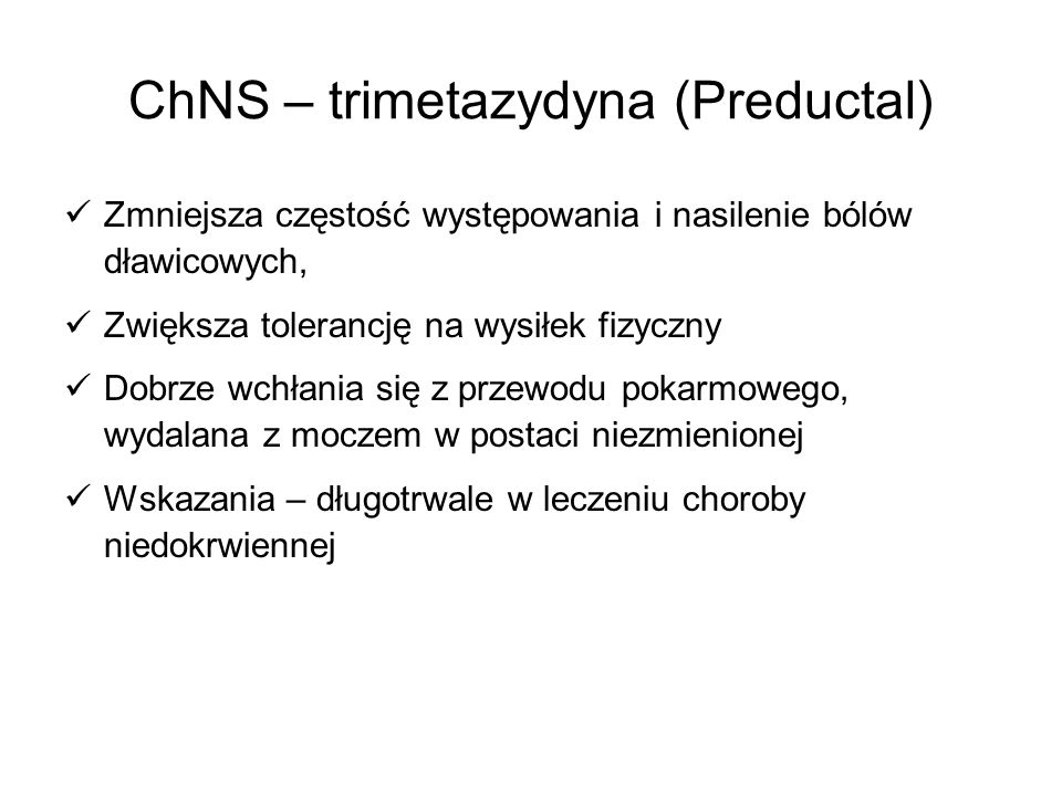 ChNS – trimetazydyna (Preductal)