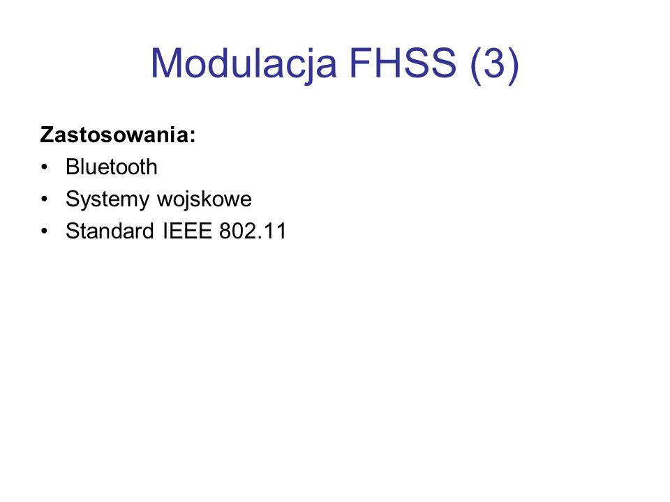 Modulacja FHSS (3) Zastosowania: Bluetooth Systemy wojskowe