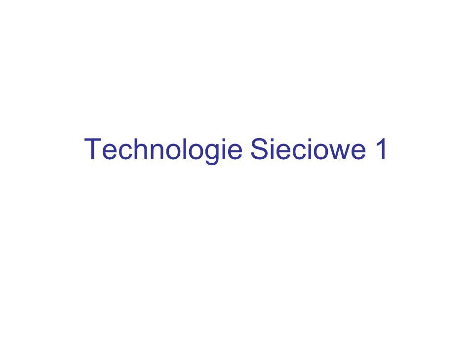 Technologie Sieciowe 1