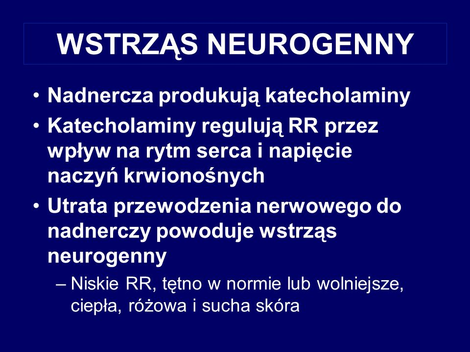 WSTRZĄS NEUROGENNY Nadnercza produkują katecholaminy