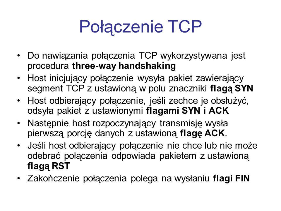 Połączenie TCP Do nawiązania połączenia TCP wykorzystywana jest procedura three-way handshaking.