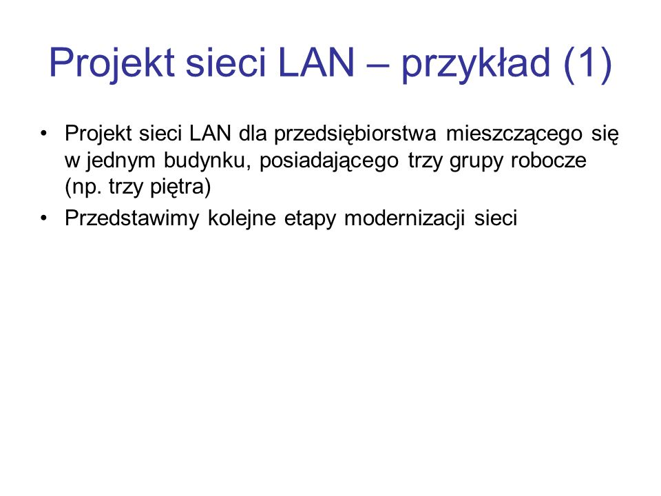 Projekt sieci LAN – przykład (1)