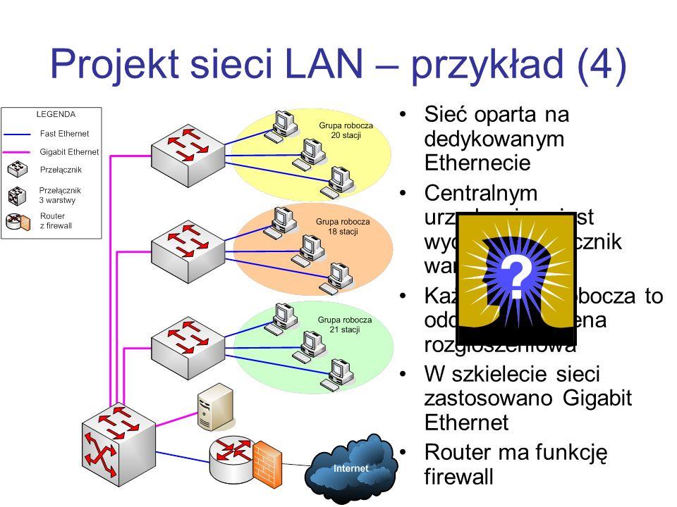 Projekt sieci LAN – przykład (4)
