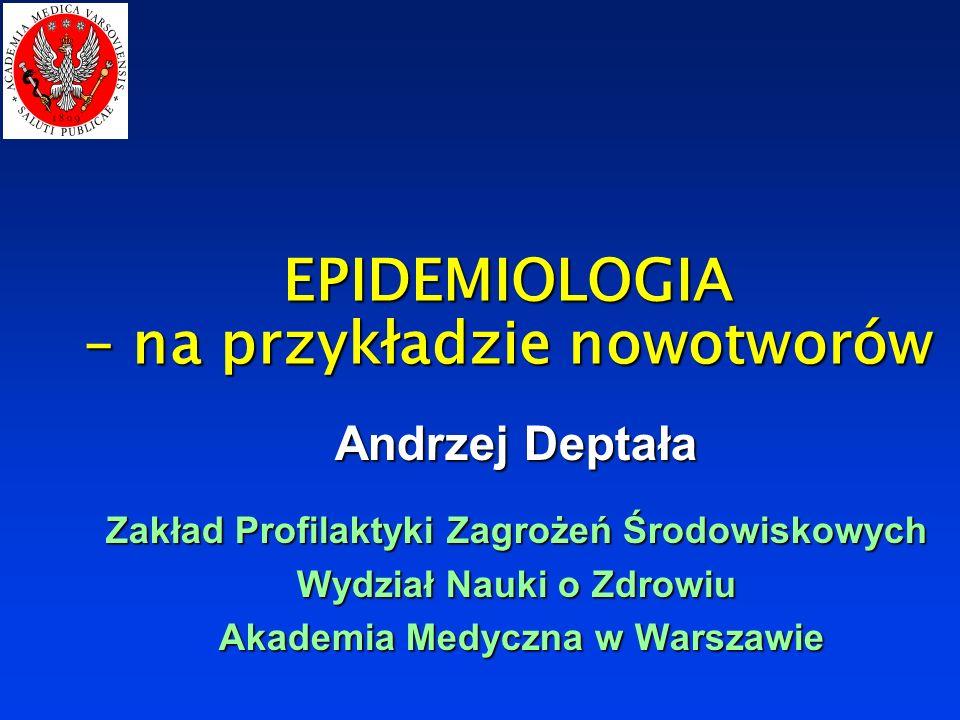 EPIDEMIOLOGIA – na przykładzie nowotworów