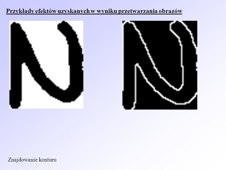 Przykłady efektów uzyskanych w wyniku przetwarzania obrazów