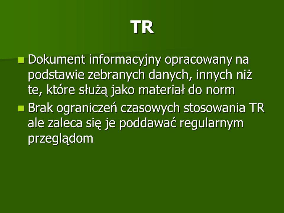 TR Dokument informacyjny opracowany na podstawie zebranych danych, innych niż te, które służą jako materiał do norm.