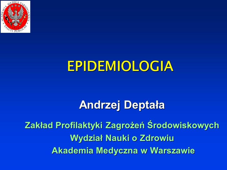 EPIDEMIOLOGIA Andrzej Deptała