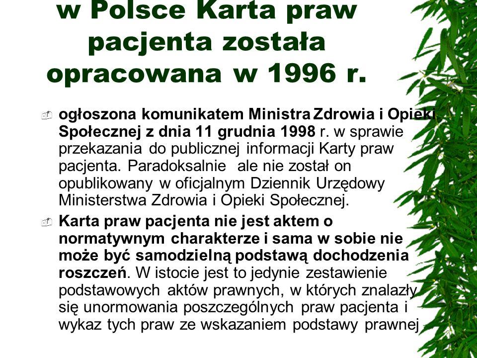 w Polsce Karta praw pacjenta została opracowana w 1996 r.