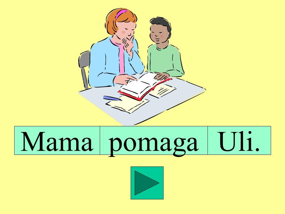 Mama pomaga Uli.