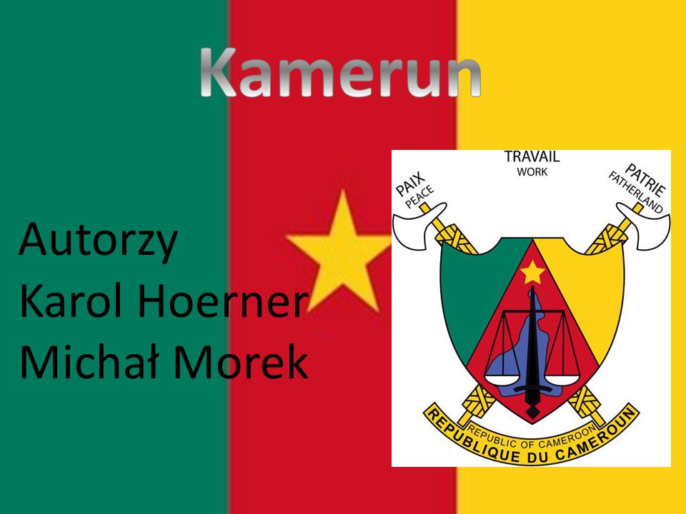 Kamerun Autorzy Karol Hoerner Michał Morek