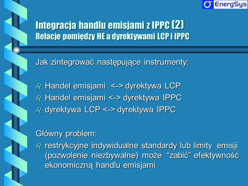 Integracja handlu emisjami z IPPC (2) Relacje pomiędzy HE a dyrektywami LCP i IPPC