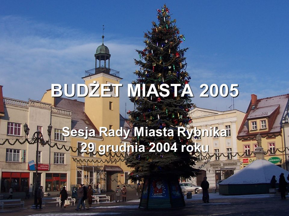 Sesja Rady Miasta Rybnika 29 grudnia 2004 roku