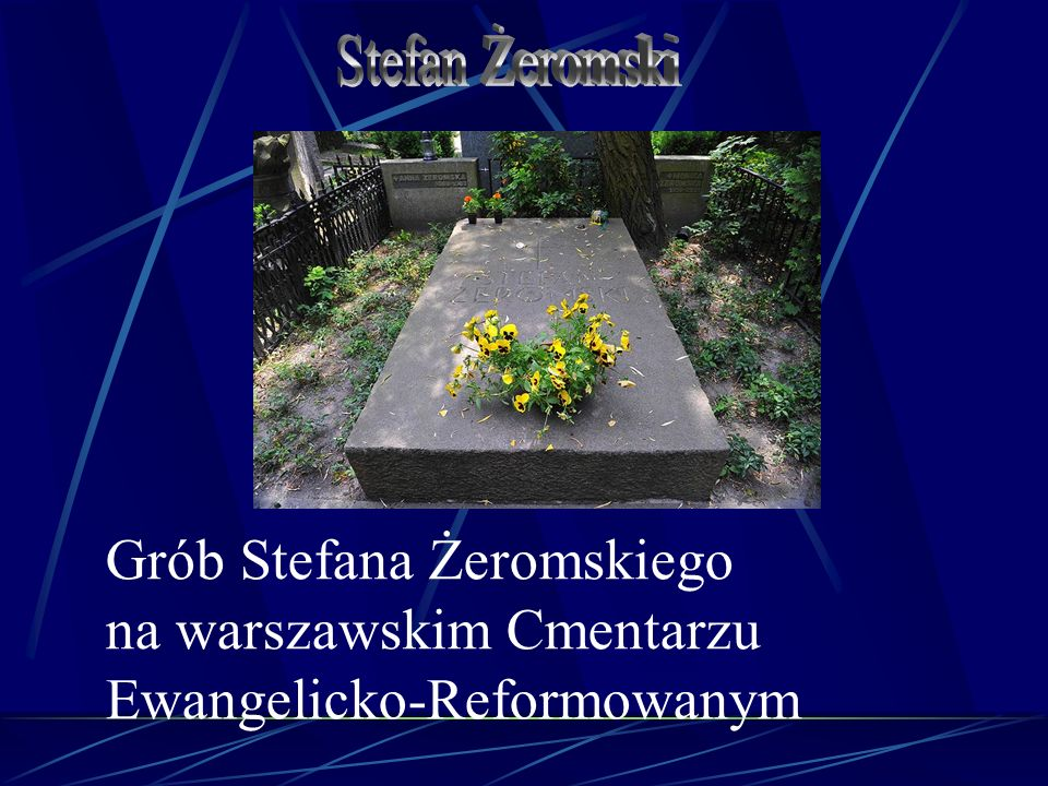 Stefan Żeromski Grób Stefana Żeromskiego na warszawskim Cmentarzu Ewangelicko-Reformowanym.