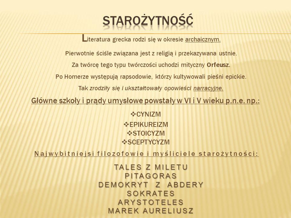 STAROŻYTNOŚĆ Literatura grecka rodzi się w okresie archaicznym.
