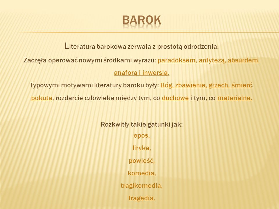 Barok Literatura barokowa zerwała z prostotą odrodzenia.