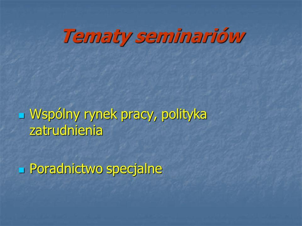 Tematy seminariów Wspólny rynek pracy, polityka zatrudnienia