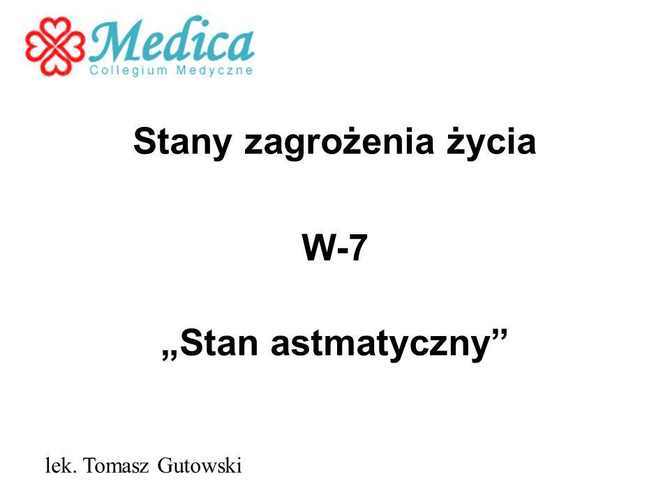 """Stany zagrożenia życia W-7 """"Stan astmatyczny"""