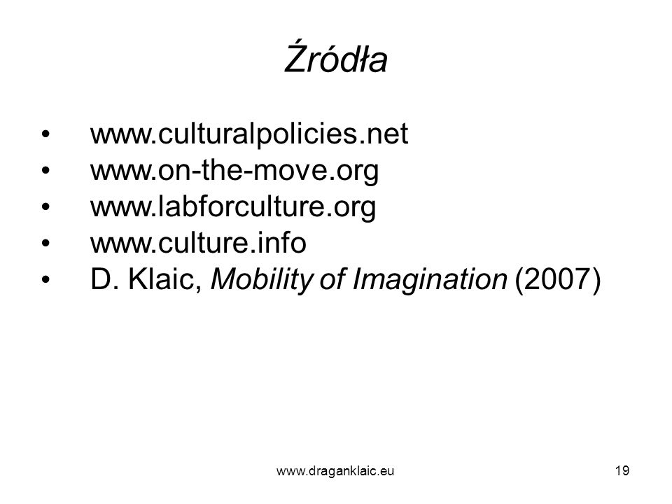 Źródła www.culturalpolicies.net www.on-the-move.org
