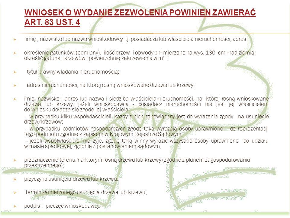 WNIOSEK O WYDANIE ZEZWOLENIA POWINIEN ZAWIERAĆ ART. 83 UST. 4