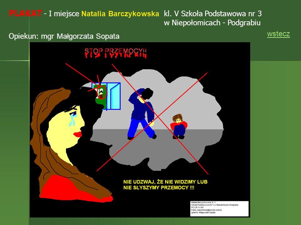 PLAKAT - I miejsce Natalia Barczykowska kl. V Szkoła Podstawowa nr 3