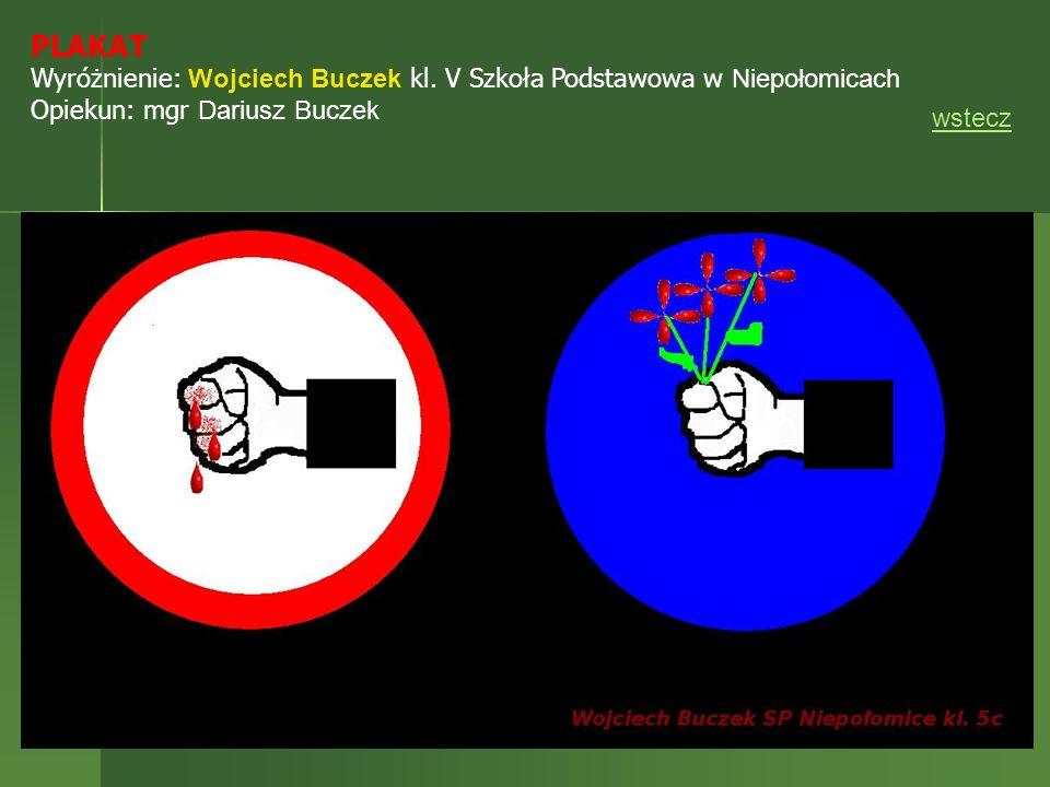 PLAKAT Wyróżnienie: Wojciech Buczek kl