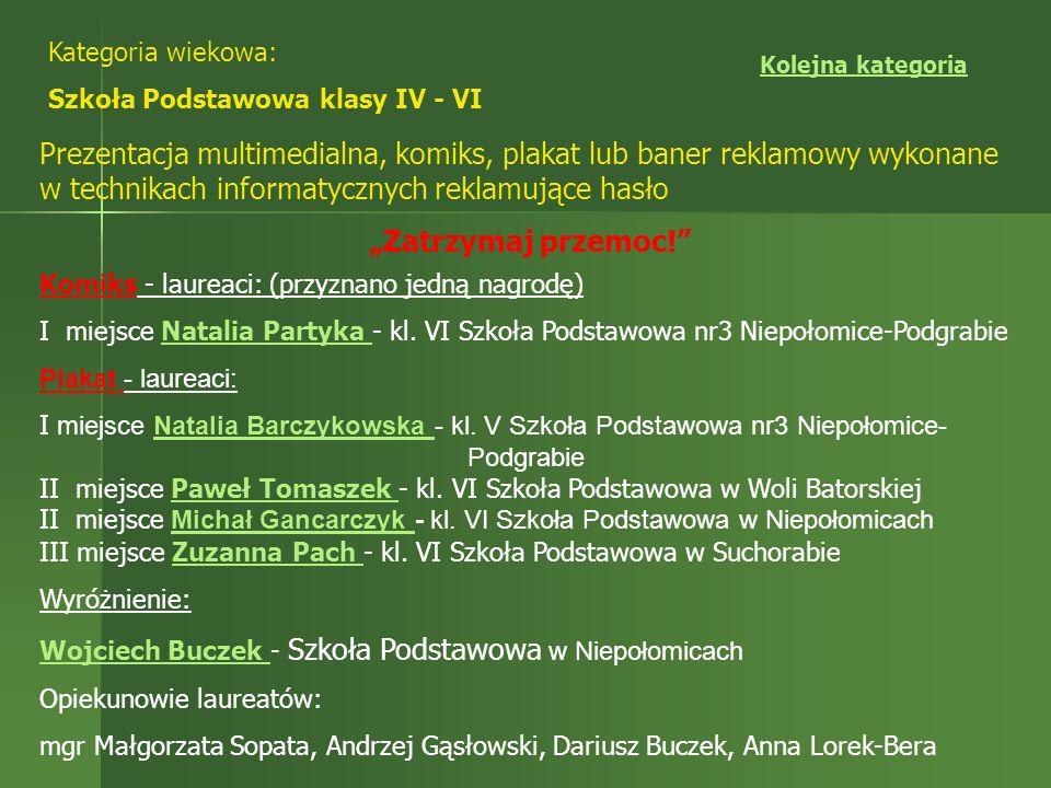 Kategoria wiekowa: Szkoła Podstawowa klasy IV - VI. Kolejna kategoria.