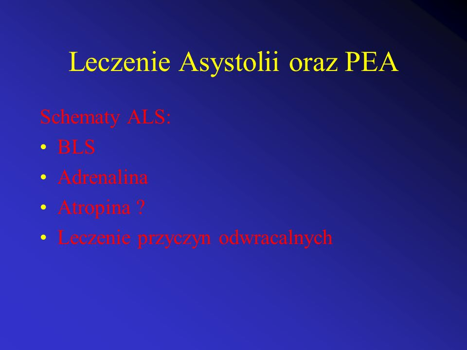 Leczenie Asystolii oraz PEA