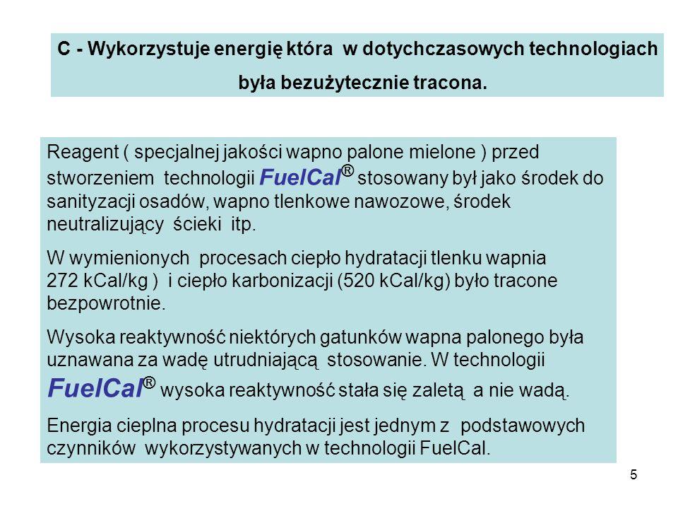 C - Wykorzystuje energię która w dotychczasowych technologiach