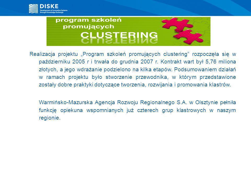 """Realizacja projektu """"Program szkoleń promujących clustering rozpoczęła się w październiku 2005 r i trwała do grudnia 2007 r."""