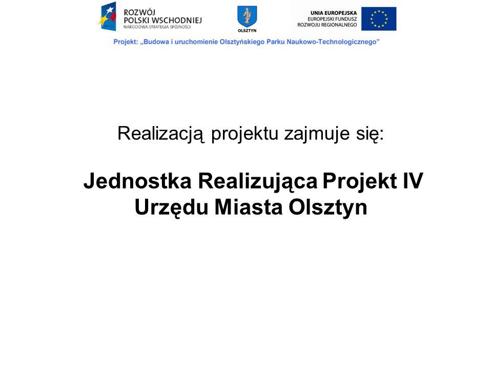 Urzędu Miasta Olsztyn Realizacją projektu zajmuje się: