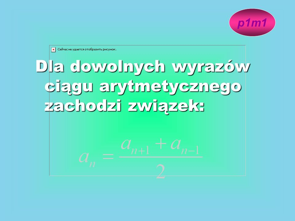 Dla dowolnych wyrazów ciągu arytmetycznego zachodzi związek: