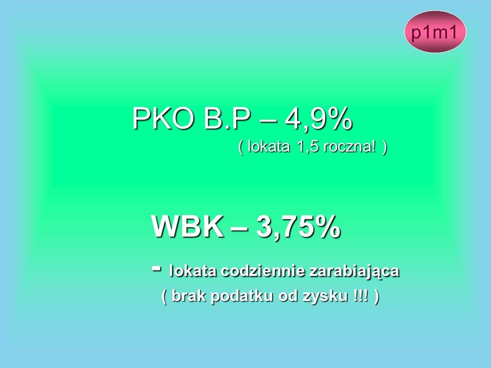 PKO B.P – 4,9% ( lokata 1,5 roczna! )