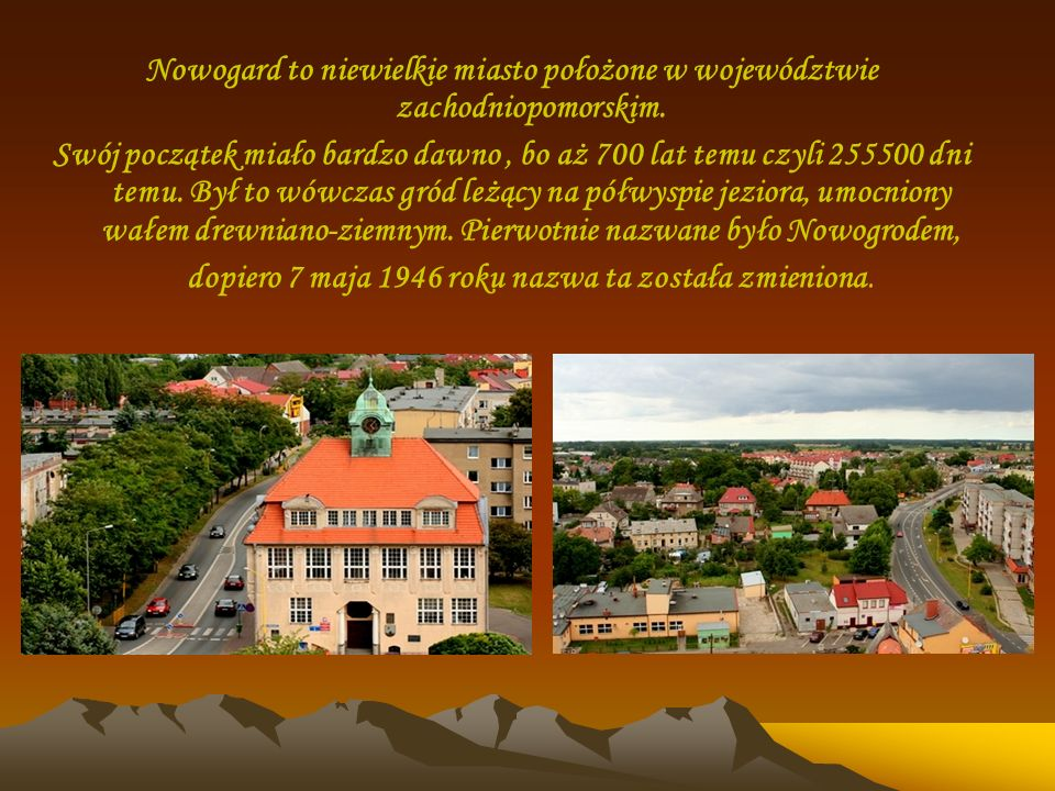 Nowogard to niewielkie miasto położone w województwie zachodniopomorskim.