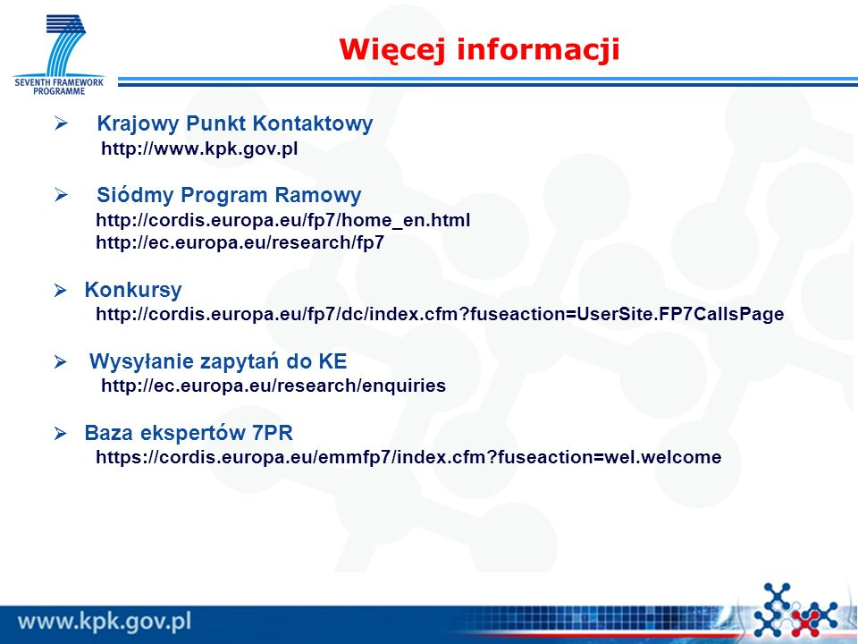 Więcej informacji Krajowy Punkt Kontaktowy Siódmy Program Ramowy