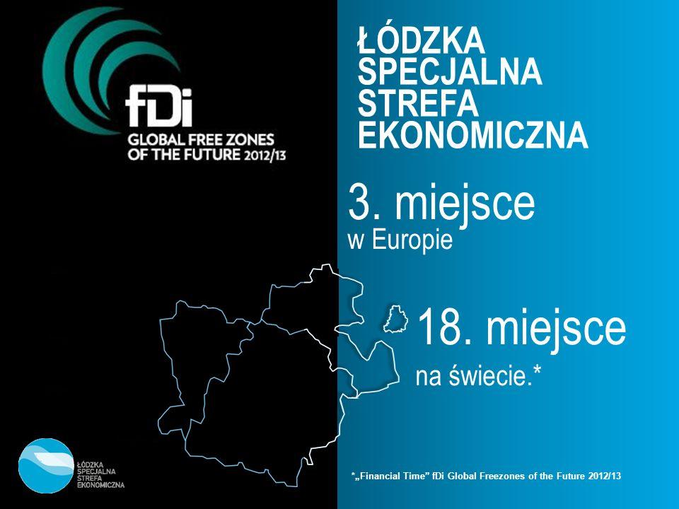 3. miejsce w Europie 18. miejsce ŁÓDZKA SPECJALNA STREFA EKONOMICZNA