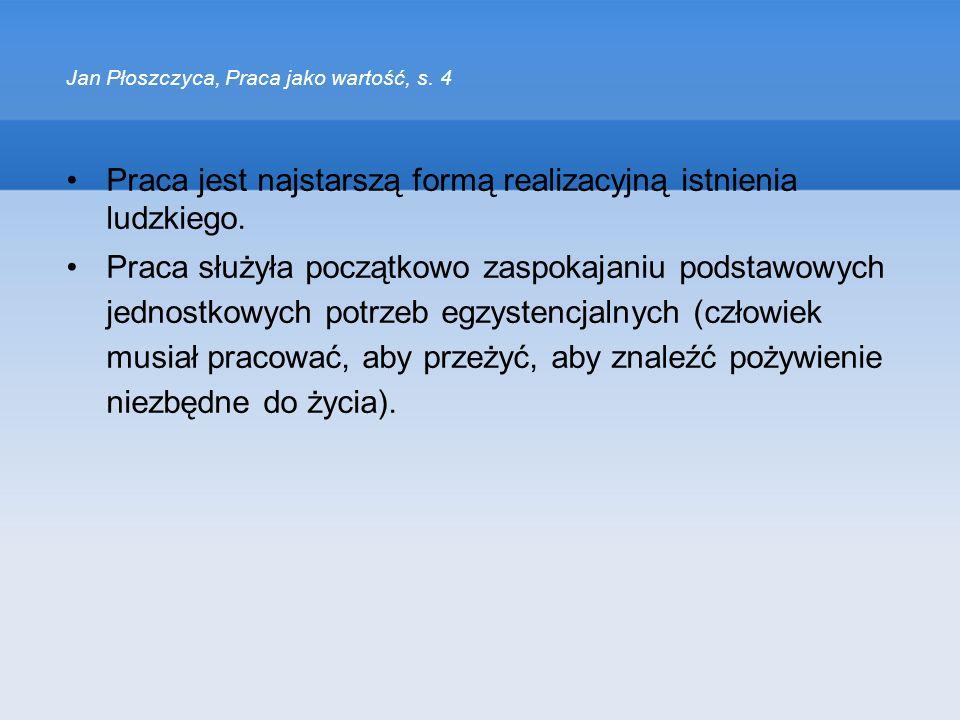 Jan Płoszczyca, Praca jako wartość, s. 4