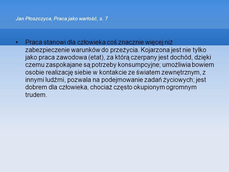 Jan Płoszczyca, Praca jako wartość, s. 7