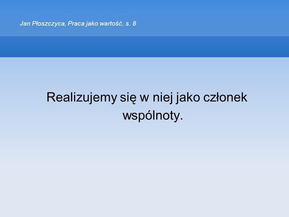 Jan Płoszczyca, Praca jako wartość, s. 8