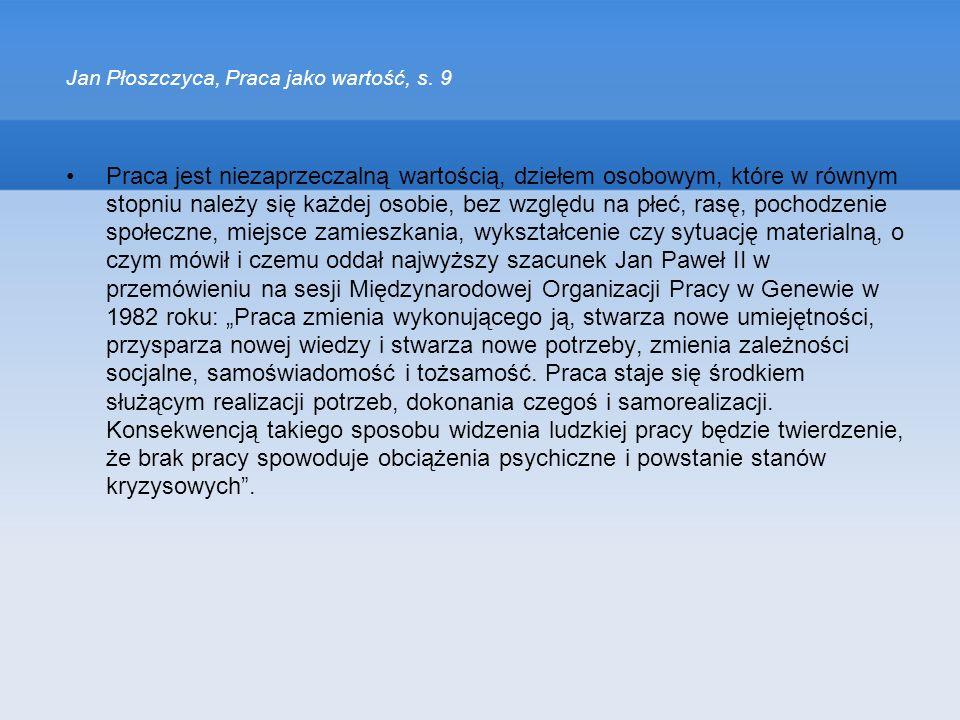Jan Płoszczyca, Praca jako wartość, s. 9