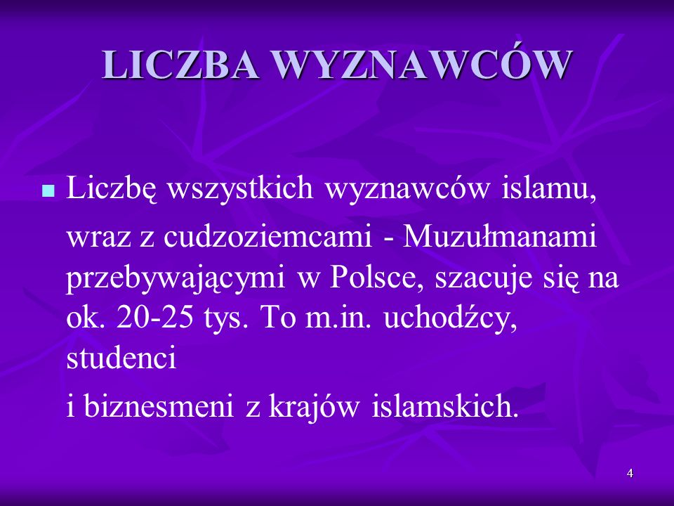 LICZBA WYZNAWCÓW Liczbę wszystkich wyznawców islamu,