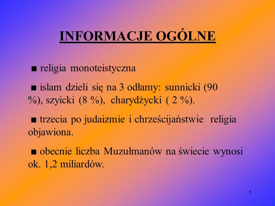 INFORMACJE OGÓLNE ■ religia monoteistyczna