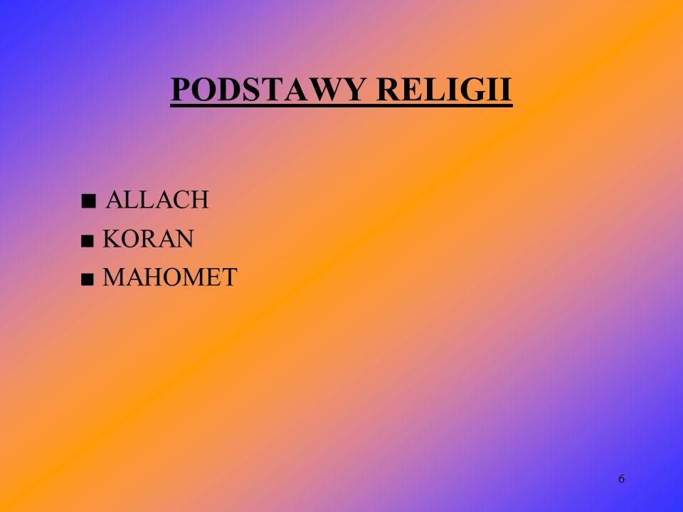 PODSTAWY RELIGII ■ ALLACH ■ KORAN ■ MAHOMET