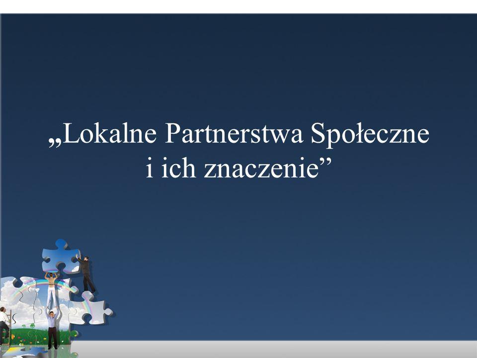 """""""Lokalne Partnerstwa Społeczne i ich znaczenie"""