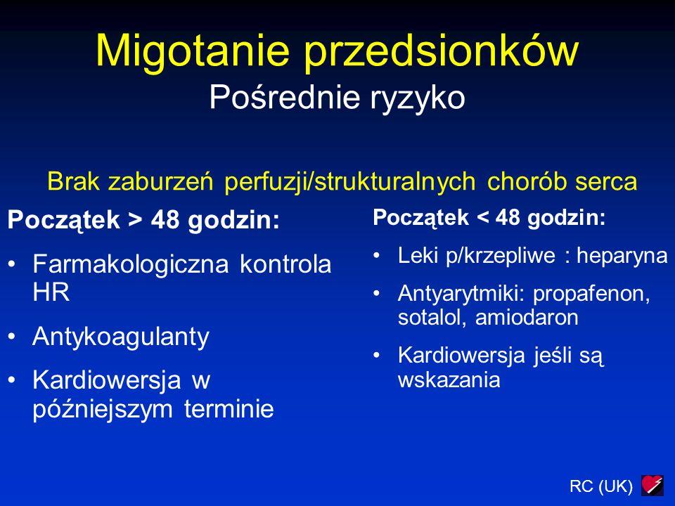 Migotanie przedsionków Pośrednie ryzyko Brak zaburzeń perfuzji/strukturalnych chorób serca