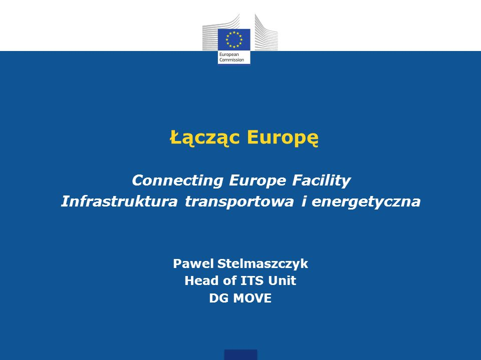 Connecting Europe Facility Infrastruktura transportowa i energetyczna