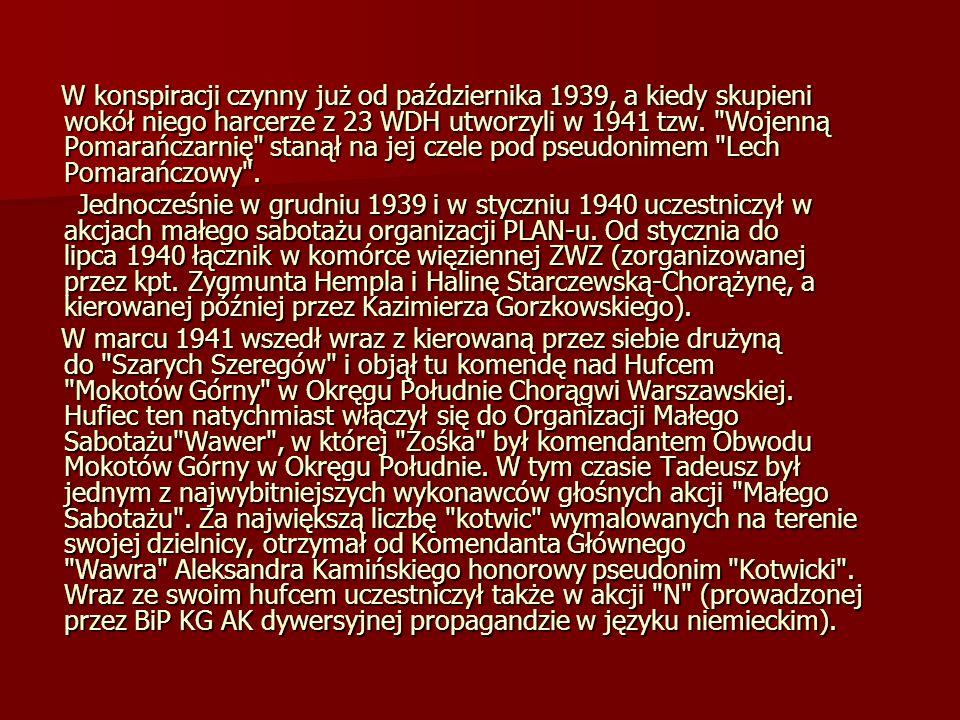 W konspiracji czynny już od października 1939, a kiedy skupieni wokół niego harcerze z 23 WDH utworzyli w 1941 tzw. Wojenną Pomarańczarnię stanął na jej czele pod pseudonimem Lech Pomarańczowy .